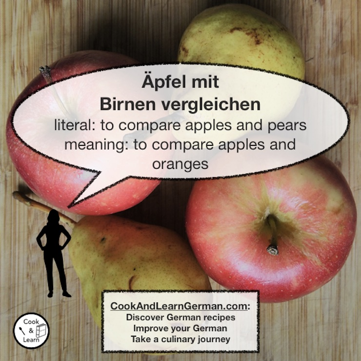 Äpfel mit Birnen vergleichen - literal: to compare apples and pears - meaning: to compare apples and oranges