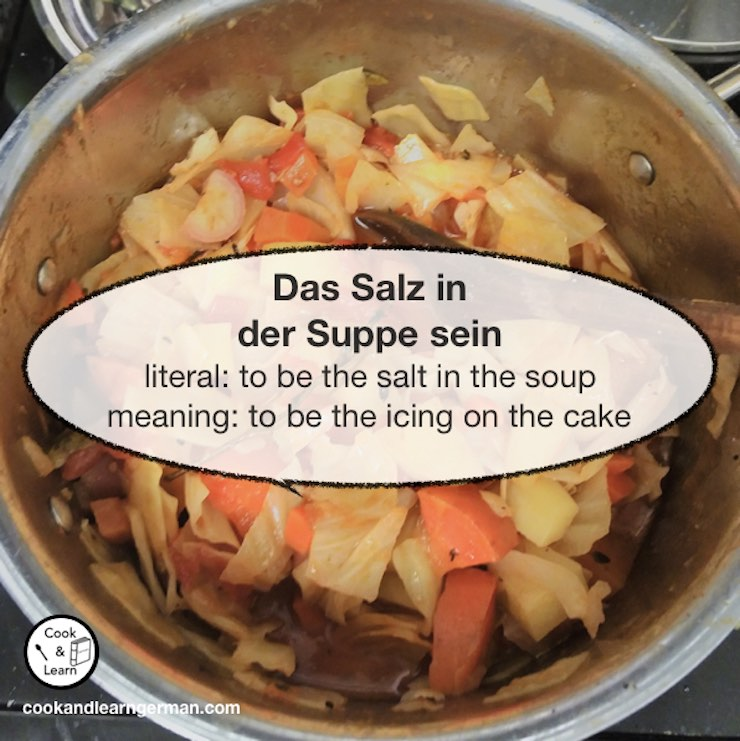 Das Salz in der Suppe sein - literal: to the salt in the soup - meaning: to be the icing on the cake